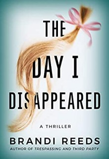 The Day I Disappeared By Brandi Reeds Release Date? 2020 Thriller Releases