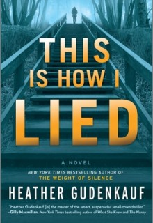 This Is How I Lied By Heather Gudenkauf Release Date? 2020 Mystery & Thriller Releases