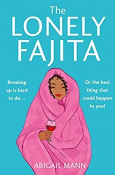 When Will The Lonely Fajita By Abigail Mann Come Out? 2020 Contemporary Fiction Releases