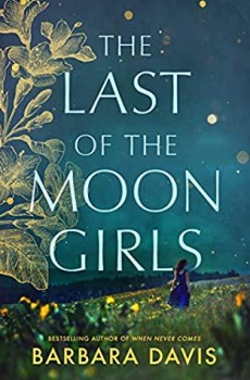 The Last Of The Moon Girls By Barbara Davis Release Date? 2020 Novel Releases