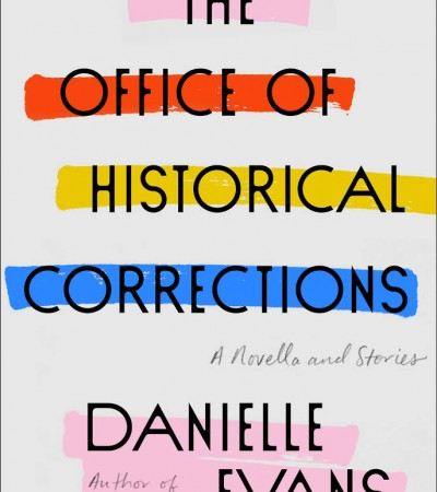 The Office Of Historical Corrections By Danielle Evans Release Date? 2020 Short Story Collections