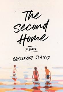 When Does The Second Home By Christina Clancy Come Out? 2020 Contemporary Fiction Releases