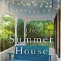 When Will The Summer House By Lauren K. Denton Release? 2020 Woman's Fiction Releases
