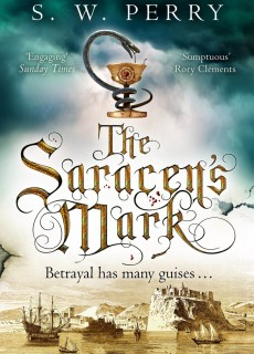 The Saracen's Mark By S. W. Perry Release Date? 2020 Spy Thriller & Historical Fiction Releases