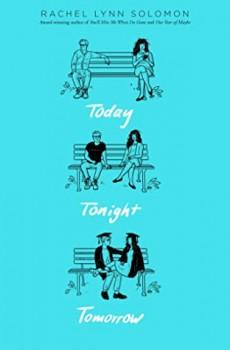 When Will Today Tonight Tomorrow By Rachel Lynn Solomon Release? 2020 YA Romance Releases