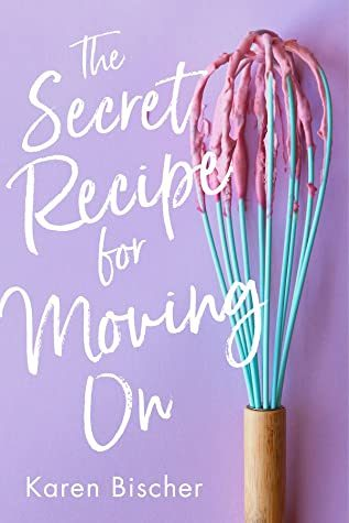 When Does The Secret Recipe For Moving On Come Out? Upcoming Karen Bischer Release 2021