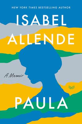 Paula By Isabel Allende Release Date? 2020 Autobiography, Memoir & Nonfiction Releases
