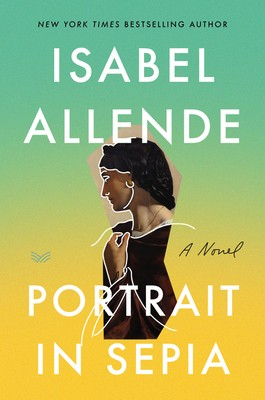 Isabel Allende - Portrait In Sepia Release Date? 2020 Historical Fiction Release