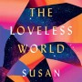 Against The Loveless World By Susan Abulhawa Release Date? 2020 Cultural & Political Fiction Releases