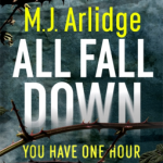 When Will All Fall Down By M.J. Arlidge Release? 2020 Crime & Mystery Releases
