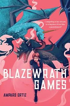 Blazewrath Games By Amparo Ortiz Release Date? 2020 YA Fantasy Releases