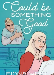 When Does Could Be Something Good By Fiona West Come Out? 2020 Romance Releases