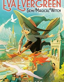 Julie Abe - Eva Evergreen, Semi-Magical Witch Release Date? 2020 Middle Grade Releases