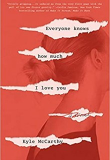 Kyle McCarthy - Everyone Knows How Much I Love You Release Date? 2020 Fiction Releases