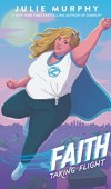 Faith: Taking Flight By Julie Murphy Release Date? 2020 YA Sequential Art & Fantasy Releases