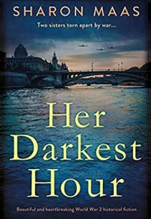 Her Darkest Hour By Sharon Maas Release Date? 2020 Historical Fiction Releases