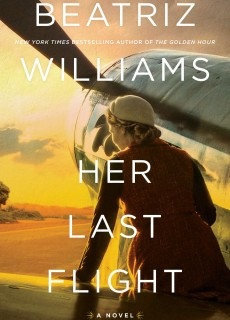 When Does Her Last Flight By Beatriz Williams Come Out? 2020 Historical Fiction & Mystery Releases