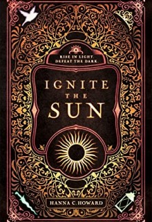 When Does Ignite The Sun By Hanna Howard Come Out? 2020 YA Fantasy Releases