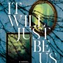 When Does It Will Just Be Us By Jo Kaplan Come Out? 2020 Gothic Horror Releases