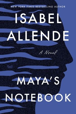 Maya's Notebook By Isabel Allende Release Date? 2020 Historical Fiction Releases