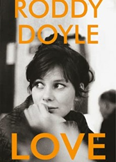 When Does Love By Roddy Doyle Release? 2020 Fiction Releases