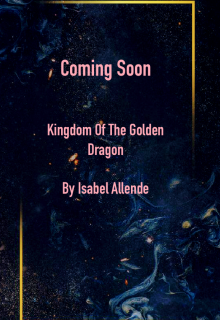 Kingdom Of The Golden Dragon By Isabel Allende Release Date? 2021 YA Fantasy Releases