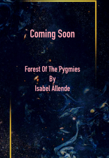When Will Forest Of The Pygmies By Isabel Allende Release? 2021 YA Fantasy & Fiction Releases