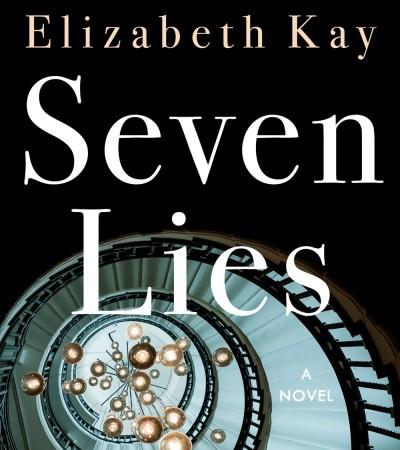 Seven Lies - Debut Novel By Elizabeth Kay Release Date? 2020 Thriller Releases
