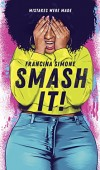 Smash It! By Francina Simone Release Date? 2020 YA Contemporary Releases