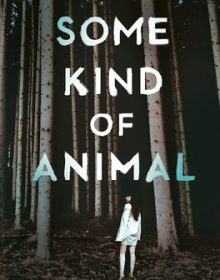 When Does Some Kind Of Animal By Maria Romasco Moore Come Out? 2020 Mystery Thriller Releases