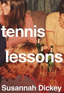 Tennis Lessons By Susannah Dickey Release Date? 2020 Fiction Releases