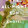 When Will The All-Night Sun By Diane Zinna Release? 2020 Contemporary Fiction Releases