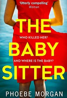 The Babysitter By Phoebe Morgan Release Date? 2020 Fiction Releases