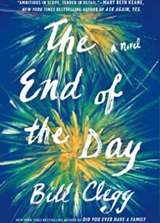 When Will The End Of The Day By Bill Clegg Come Out? 2020 Literary Fiction Releases