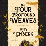 The Four Profound Weaves By R.B. Lemberg Release Date? 2020 LGBT Fantasy Releases