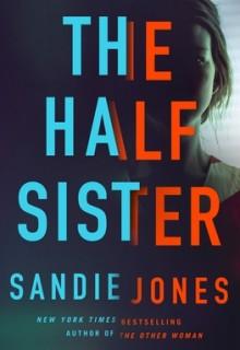 The Half Sister By Sandie Jones Release Date? 2020 Thriller Releases