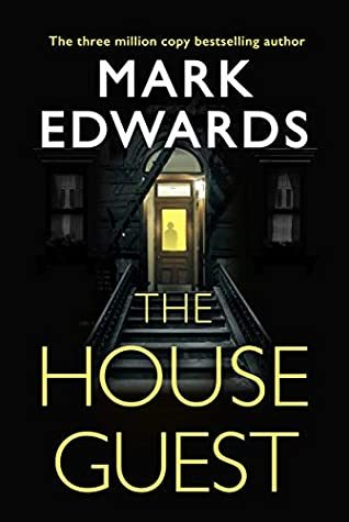 When Does The House Guest By Mark Edwards Come Out? 2020 Psychological Thriller Releases