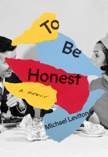 To Be Honest - A Memoir By Michael Leviton Release Date? 2020 Autobiography & Nonfiction Releases