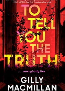 When Will To Tell You The Truth By Gilly Macmillan Come Out? 2020 Thriller Releases
