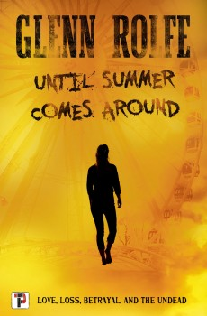 Until Summer Comes Around By Glenn Rolfe Release Date? 2020 Paranormal & Horror Releases