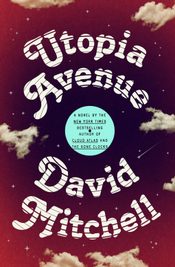 When Does Utopia Avenue By David Mitchell Come Out? 2020 Historical Fiction Releases