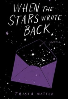 When The Stars Wrote Back By Trista Mateer Release Date? 2020 Poetry Releases