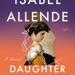 When Will Daughter Of Fortune By Isabel Allende Release? 2020 Historical Fiction Releases