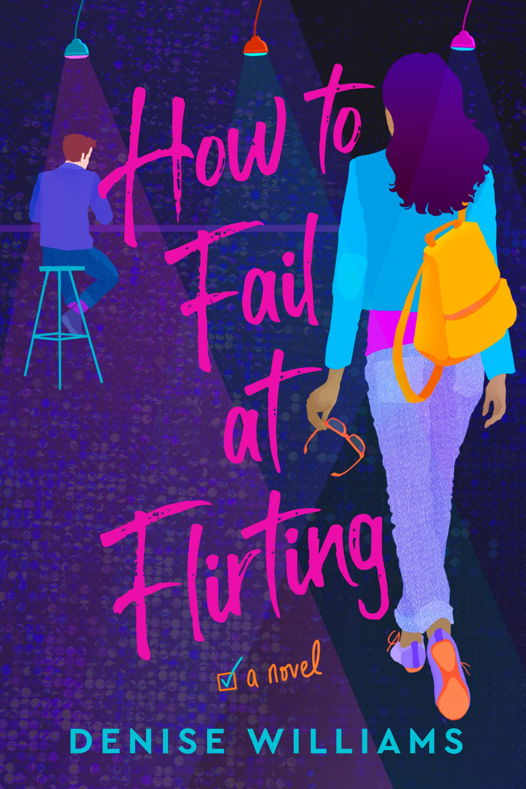 How To Fail At Flirting By Denise Williams Release Date? 2020 Contemporary Romance Releases