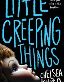 When Does Little Creeping Things By Chelsea Ichaso Come Out? 2020 Mystery Thriller Releases