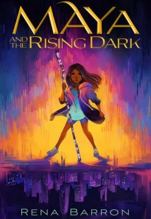 When Does Maya And The Rising Dark By Rena Barron Come Out? 2020 Middle Grade Releases