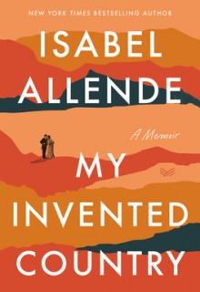 My Invented Country By Isabel Allende Release Date? 2020 Autobiography & Memoir Releases