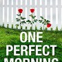 Pamela Crane - One Perfect Morning Release Date? 2020 Thriller Releases