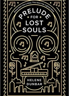 Prelude For Lost Souls By Helene Dunbar Release Date? 2020 YA Paranormal Fantasy Releases
