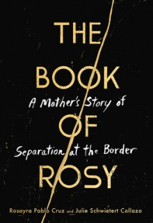 The Book Of Rosy By Rosayra Pablo Cruz & Julie Schwietert Collazo Release Date? 2020 Nonfiction Releases